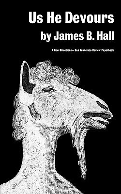 Us He Devours  by  James B. Hall