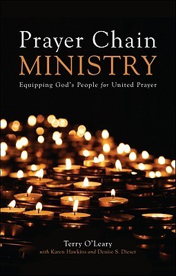Prayer Chain Ministry: Equipping Gods People for United Prayer  by  Terry OLeary