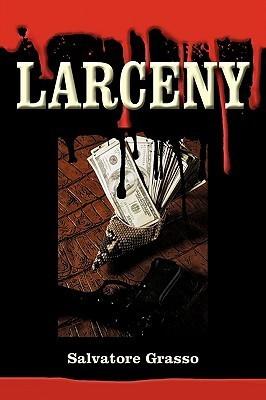 Larceny  by  Salvatore Grasso