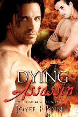 Dying Assassin (Wolf Harem, #3)  by  Joyee Flynn