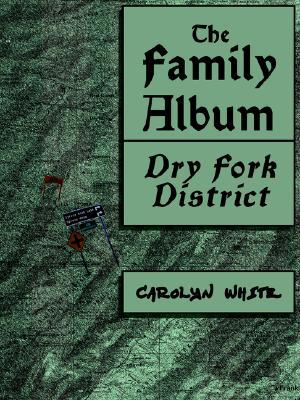 The Family Album, Dry Fork District Carolyn White
