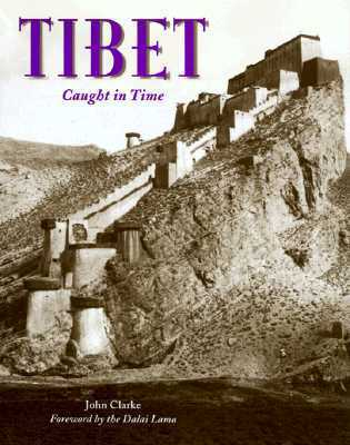 Tibet: Caught In Time (Caught In Time  by  John Clarke