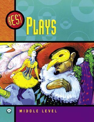 Best Plays, Middle Level: 7 Plays for Young People with Lessons for Teaching the Basic Elements of Literature Jamestown Publishers