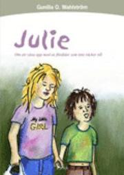 Julie: Om att växa upp med en förälder som inte räcker till  by  Gunilla O. Wahlström