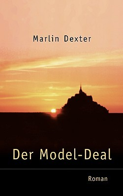 Der Model-Deal  by  Marlin Dexter