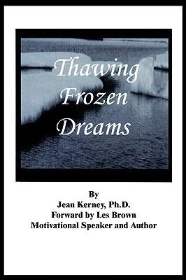 Thawing Frozen Dreams  by  Jean Kerney