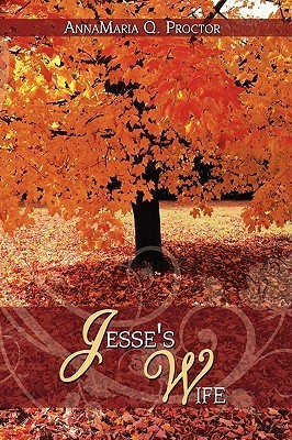 Jesses Wife  by  AnnaMaria Q. Proctor