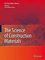 The Science of Construction Materials  by  Per Freiesleben Hansen
