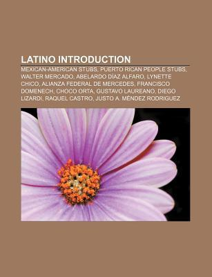Latino Introduction: Oscar Hijuelos, List of Cuban American Writers, Southwest Voter Registration Education Project  by  Books LLC