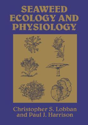 Seaweed Ecology And Physiology Christopher S. Lobban