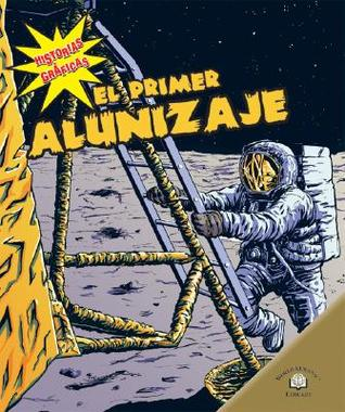 El Primer Alunizaje = The First Moon Landing  by  Elizabeth Hudson-Goff