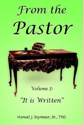 From the Pastor  by  Manuel J. Seymour Sr.
