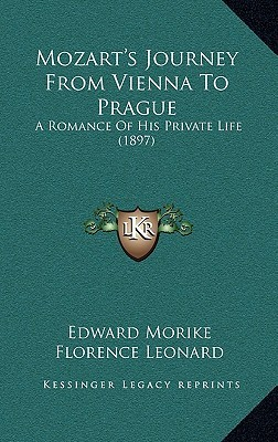 Mozarts Journey from Vienna to Prague: A Romance of His Private Life (1897) Eduard Mörike