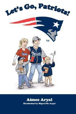 Lets Go, Patriots!  by  Aimee Aryal