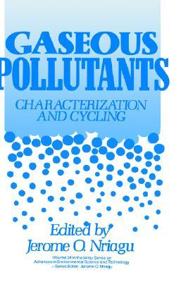 Gaseous Pollutants: Characterization and Cycling Jerome O. Nriagu