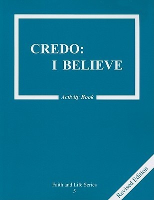 Credo: I Believe Activity Book (Faith and Life Catechisms, Book 5)  by  Colette Ellis