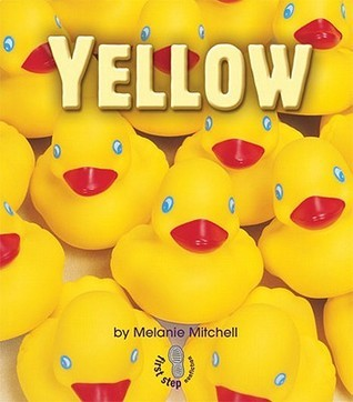 Yellow (First Step Nonfiction: Colors)  by  Melanie Mitchell