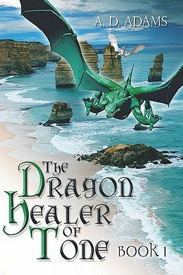 The Dragon Healer of Tone  by  A.D. Adams