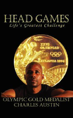 Head Games: Lifes Greatest Challenge  by  Charles Austin