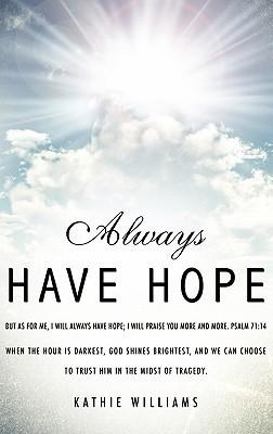 Always Have Hope Kathie Williams
