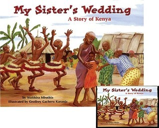 My Sisters Wedding: A Story of Kenya [With Cassette]  by  Waithira Mbuthia