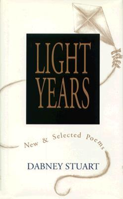 Light Years: New and Selected Poems Dabney Stuart