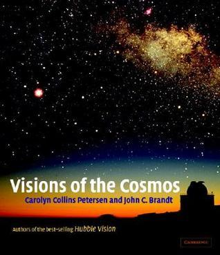 Visions of the Cosmos  by  Carolyn Collins Petersen