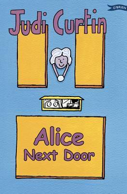 Alice Next Door (Alice & Megan, #1) Judi Curtin