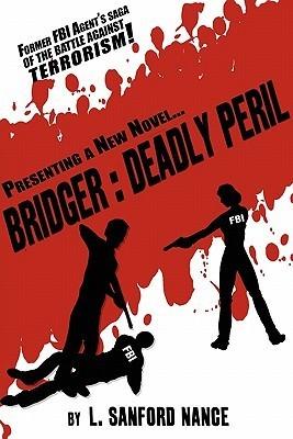 Bridger: Deadly Peril L. Sanford Nance