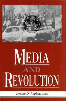 Media and Revolution Jeremy D. Popkin