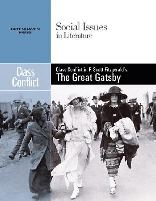 Class Conflict in F. Scott Fitzgeralds the Great Gatsby Claudia Durst Johnson