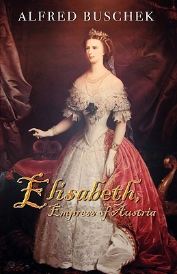 Elisabeth, Empress of Austria Alfred Buschek