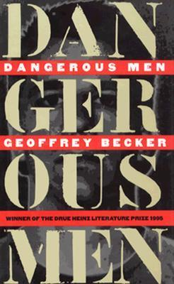 Dangerous Men  by  Geoffrey Becker