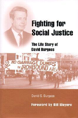 Fighting for Social Justice: The Life of David Burgess David S. Burgess