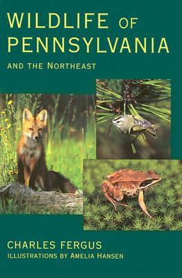 Wildlife of Pennsylvania: And the Northeast Charles Fergus