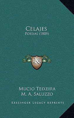 Celajes: Poesias (1889) Mucio Teixeira