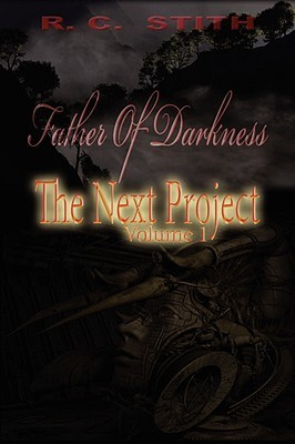 Father of Darkness: The Next Project Volume 1  by  Ryan C. Stith