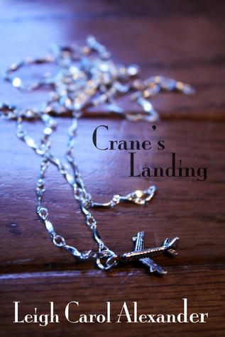 Cranes Landing Leigh Carol Alexander