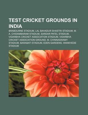 Test Cricket Grounds in India: Brabourne Stadium, Lal Bahadur Shastri Stadium, M. A. Chidambaram Stadium, Sardar Patel Stadium  by  Source Wikipedia