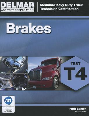ASE Medium/Heavy Duty Truck Technician Certification Series: Brakes (T4) Cengage Learning Delmar