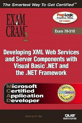 McAd Developing XML Web Services and Server Components with Visual Basic (R) .Net and the .Net Framework Exam Cram 2 (Exam Cram 70-310)  by  Kirk Hausman