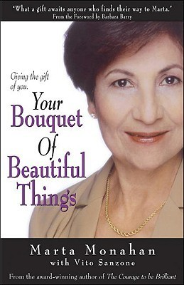 Your Bouquet of Beautiful Things: Giving the Gift of You Marta Monahan