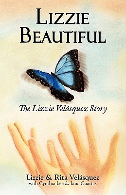Lizzie Beautiful: The Lizzie Velasquez Story  by  Lizzie Velásquez