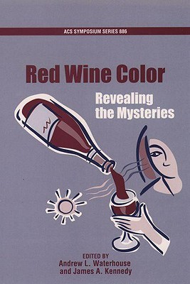 Red Wine Color: Revealing the Mysteries Andrew L. Waterhouse
