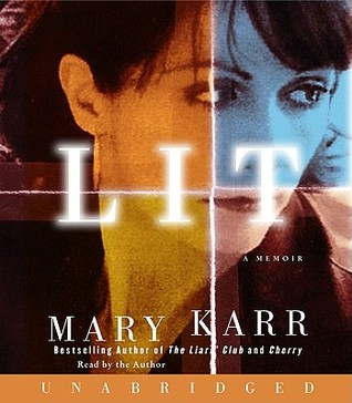 Lit: A Memoir  by  Mary Karr