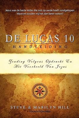 de Lucas 10 Handleiding: Zending Volgens de Opdracht En Het Voorbeeld Van Jezus Hill Stephen