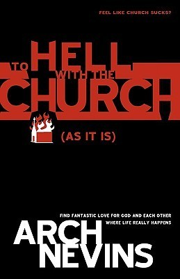 To Hell with the Church  by  Arch Nevins