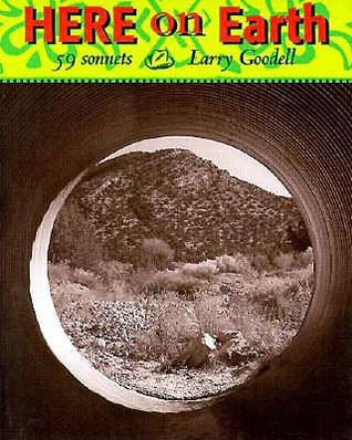 Here on Earth: 53 Sonnets  by  Larry Goodell
