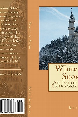 White of Snow: An Fairie Tale Extraordinaire  by  Billie L. Stephens