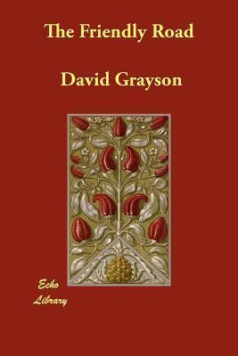 The Friendly Road David Grayson